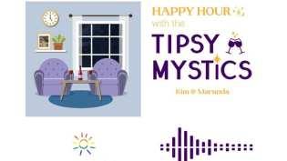 Tipsy Mystics Podcast – Episode 1