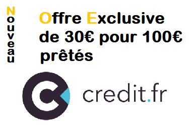 30€ offerts via l'offre Exclusive parrain CREDIT.FR