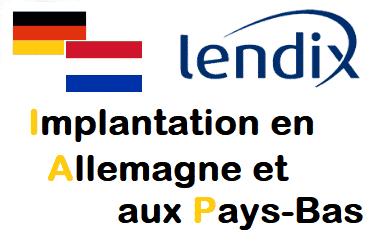 LENDIX étend son implantation en Allemagne et aux Pays-Bas