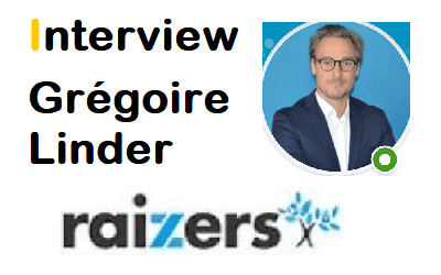Interview Grégoire Linder CEO Raizers