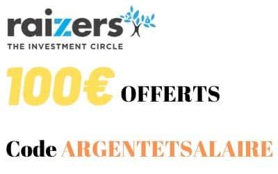 100€ offerts via l'offre RAIZERS Parrainage