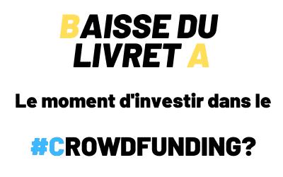Baisse du livret A – N'est-ce pas le moment d'investir dans le #Crowdfunding?