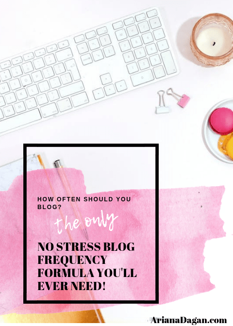 How Often Should You Blog? The Only NO STRESS Blog Frequency Formula You'll Ever Need!