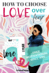 4 Easy Ways to Choose Love Over Fear Today + FREE Printable Motivational Wall Art for Your Home