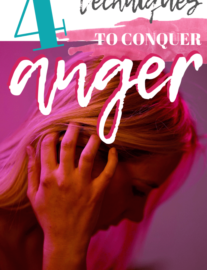 4 Anger Management Techniques to Tame Your Temper and Save You From Suffering a Heart Attack or Hurting Someone You Love