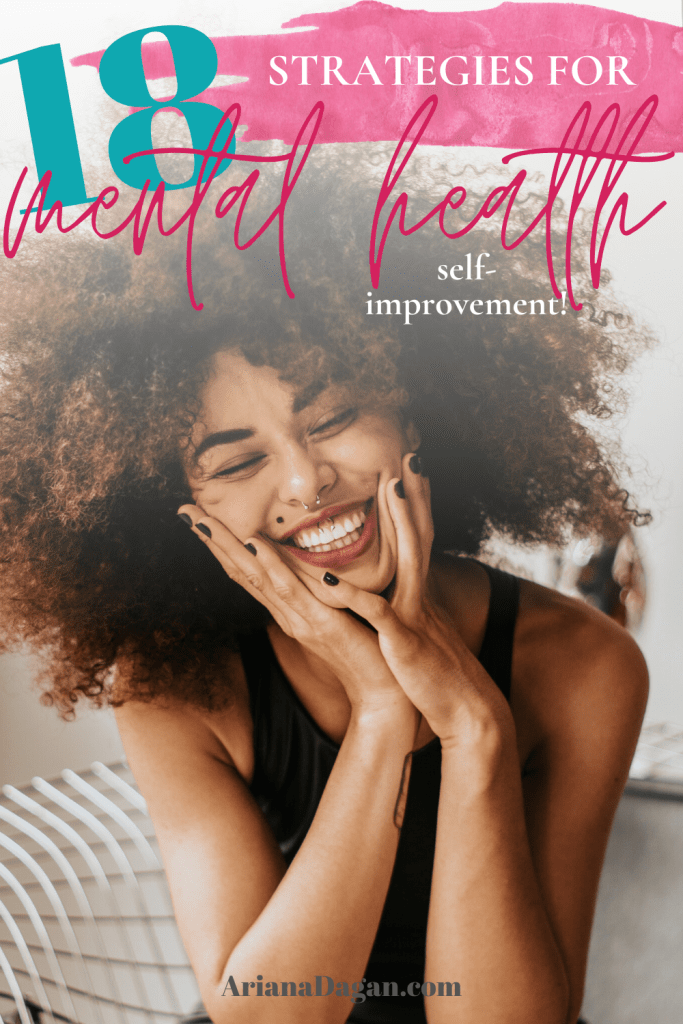 18 Self-Improvement Strategies for Mental Health by Ariana Dagan