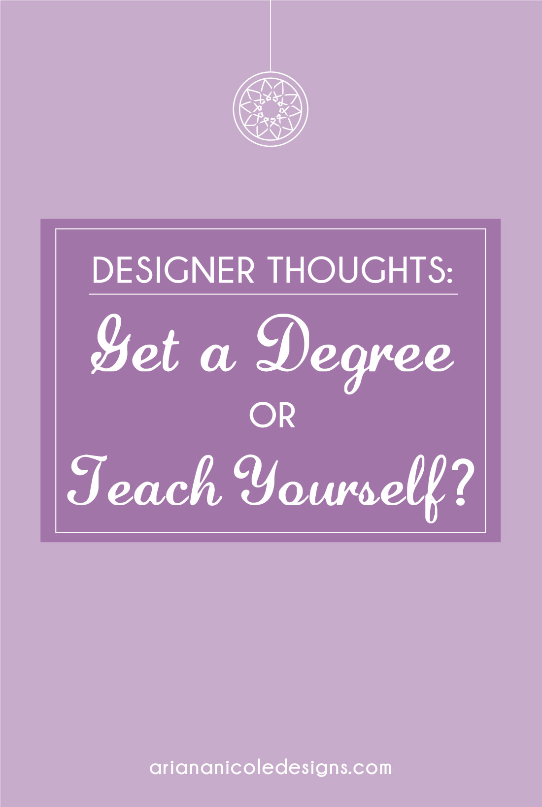 Designer_Thoughts_Get_A_Degree_Or_Teach_Yourself-1100