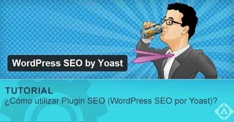 ¿Cómo utilizar Plugin SEO (WordPress SEO por Yoast)?