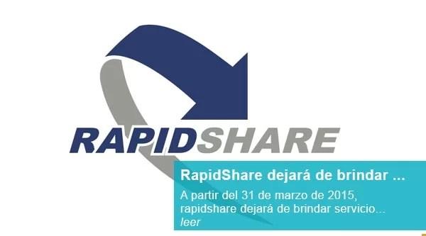 A partir del 31 de marzo de 2015,  rapidshare dejará de brindar servicio