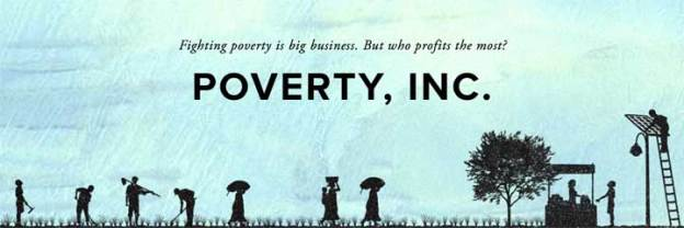Hurting the World's Poor in the Name of Helping Them—Poverty, Inc.