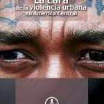 La cara de la violencia urbana en América Central