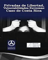 Privadas de Libertad, Vulnerabilidades Extremas: Caso de Costa Rica