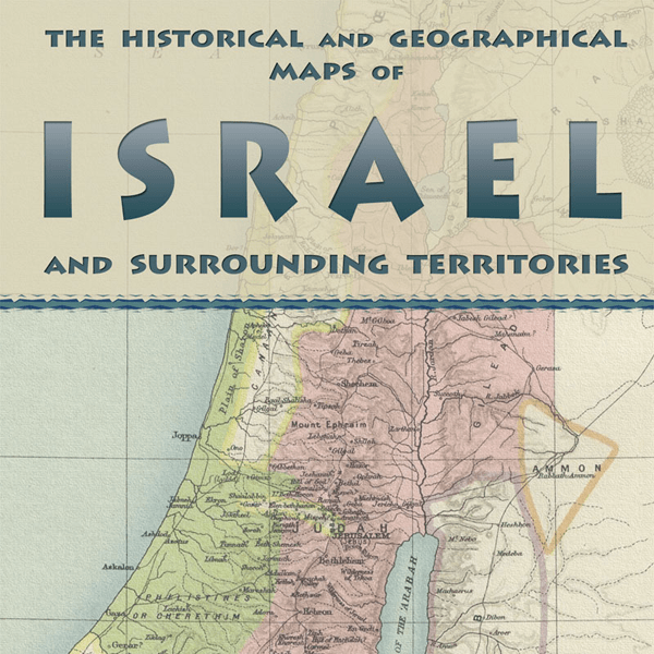 The Historical and Geographical Maps of Israel | Ariel