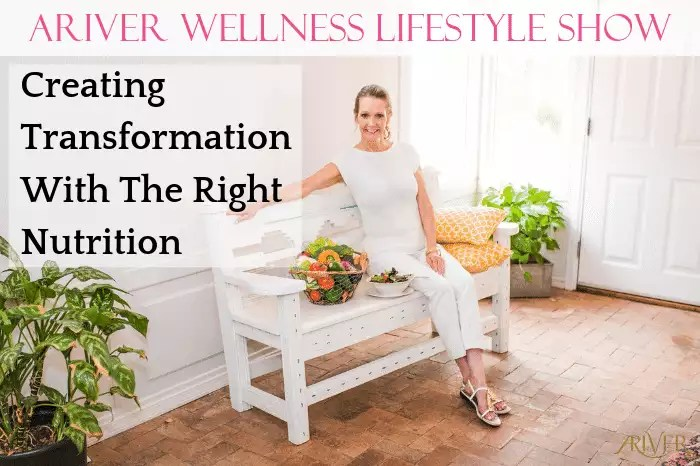ARIVER Wellness Lifestyle Show: Creating Health Transformation With The Right Nutrition