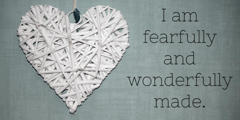 I am fearfully and wonderfully made