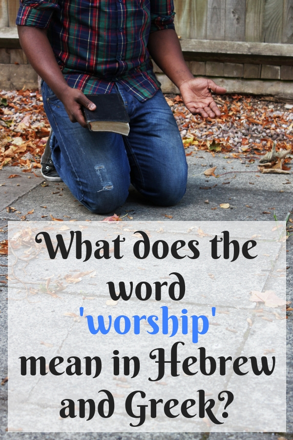 What does the word worship mean in hebrew and in greek?