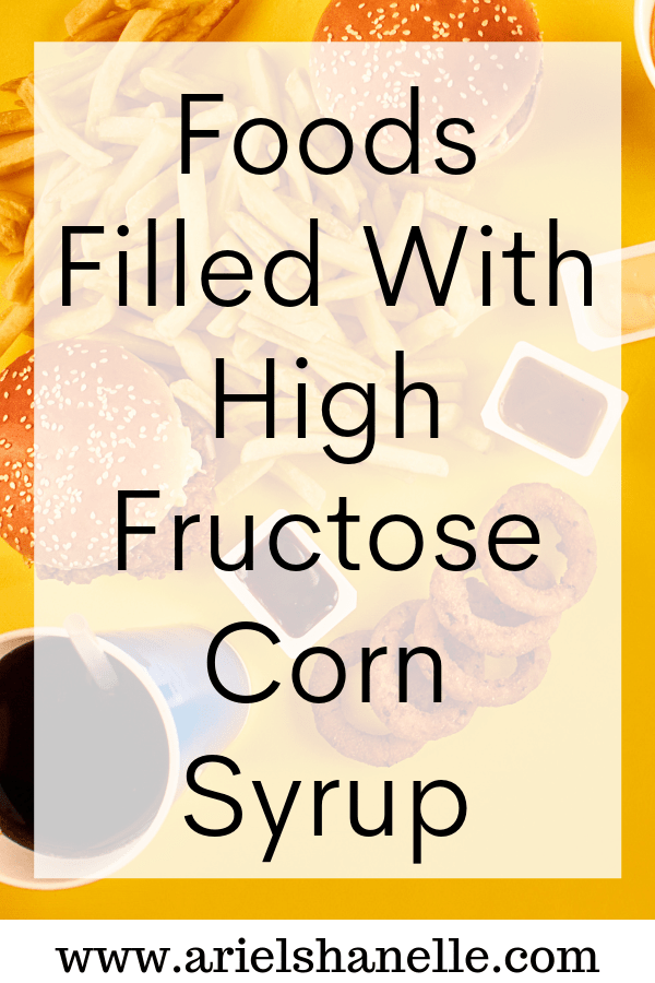 Foods filled with high fructose corn syrup