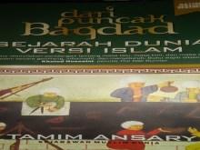 Resensi sejarah dunia versi islam, resensi buku tamim ansary, resensi dari puncak baghdad, sejarah dunia dari islam