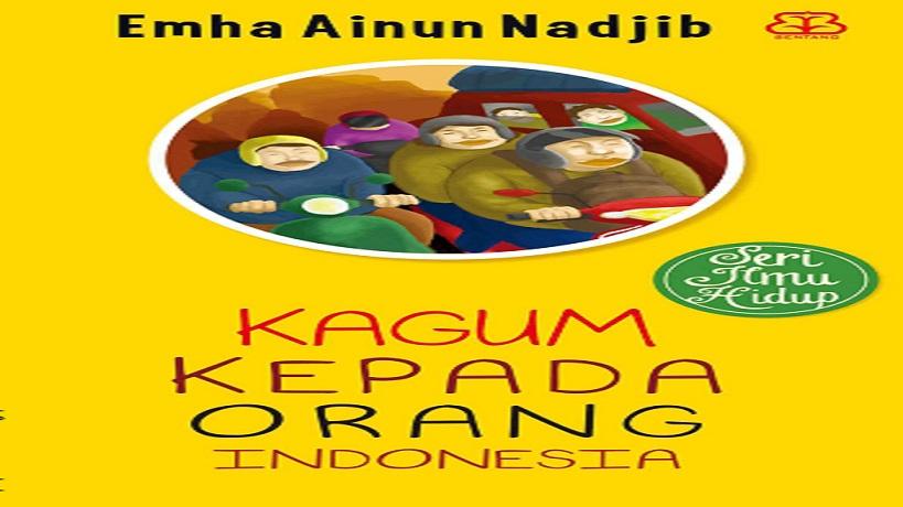 Resensi buku kagum kepada orang Indonesia, resensi buku cak nun, resensi buku emha ainun nadjib, kagum kepada orang Indonesia pdf