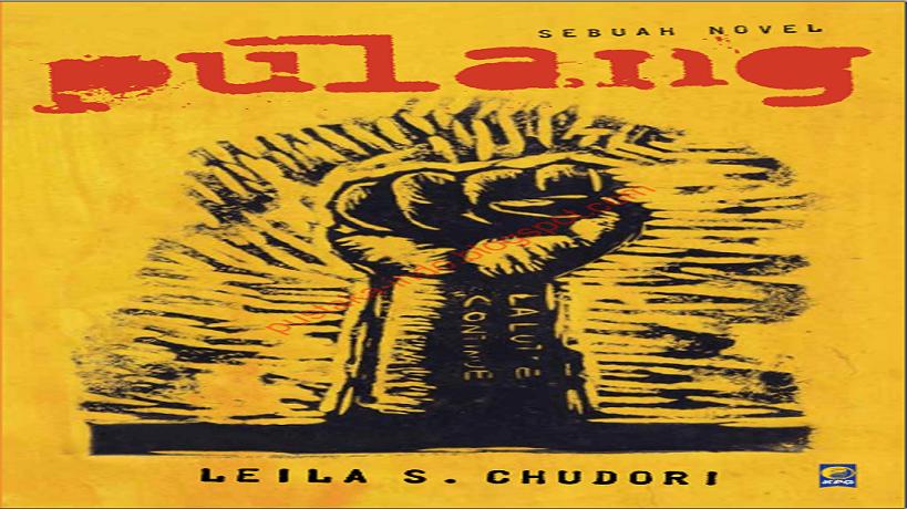 Kisah Hidup Keluarga Tapol di Zaman Orde Baru – Resensi Buku Pulang Karya Leila S. Chudori