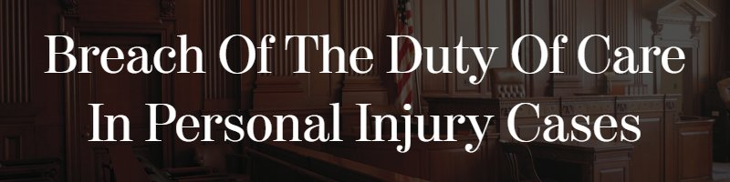 breach of the duty of care in personal injury cases