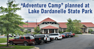 "Lake Dardanelle State Park at Russellville schedules ""Adventure Camp"" for July 26th through 28th"