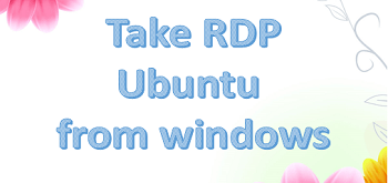 Take RDP of your ubuntu from windows