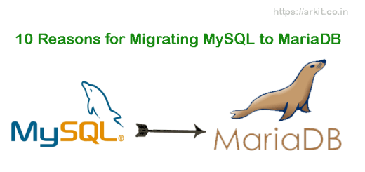 10 Reasons for Migrating MySQL to Mariadb