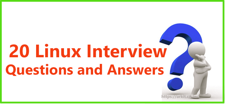 20 good linux interview questions and answers arkit - Linux Administrator Interview Questions And Answers