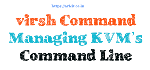 Virsh Command Line Utility Manage KVM Virtual Machines