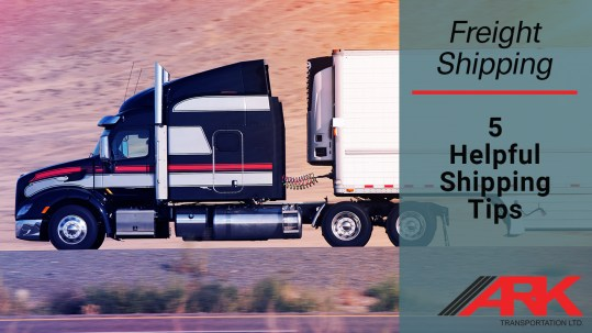 5 Freight Shipping Tips - Ark Transportation