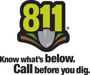 Call 811 Know what's below. Call before you dig