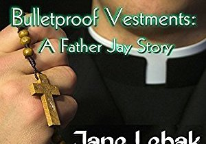 Bullet Proof Vestments by Jane Lebak