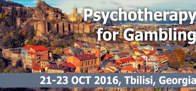 (English) Psychotherapy for Gambling – workshop in Tbilisi, 21-23 OCT 2016