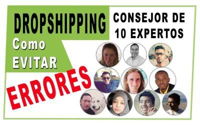 10 EXPERTOS HABLAN: Errores A Evitar Al Hacer Dropshipping