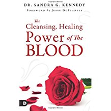 The Cleansing, Healing Power of the Blood by Sandra Kennedy