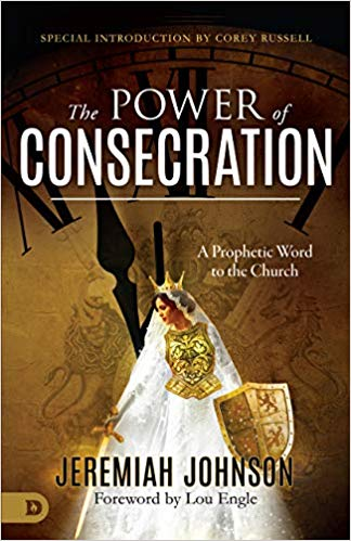 The Power of Consecration by Jeremiah Johnson