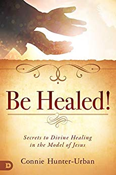 Be Healed by Connie Hunter- Urban