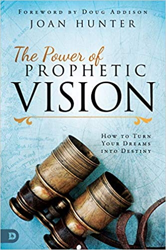 The Power of Prophetic Vision by Joan Hunter