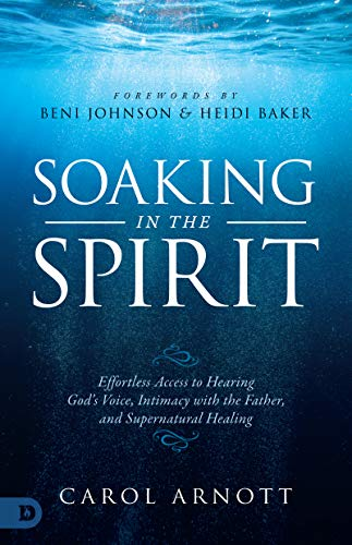 Soaking in the Spirit by Carol Arnott
