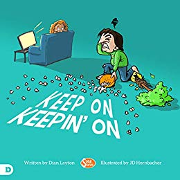 Keep on Keepin' On by Dian Layton