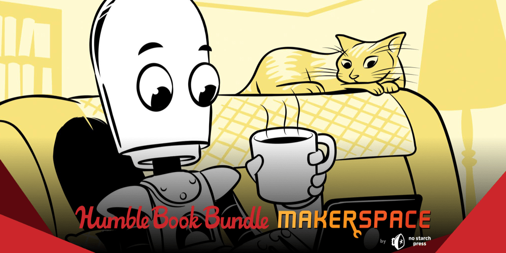Name your own price for The Humble Book Bundle: Makerspace by No Starch Press