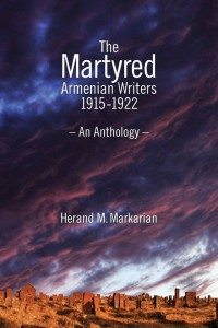 Cover of Markarian's 'The Martyred Armenian Writers 1915-1922: An Anthology'