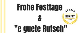 Frohe Festtage & e guete Rutsch