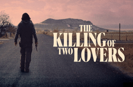 The Killing of Two Lovers Sinopsis