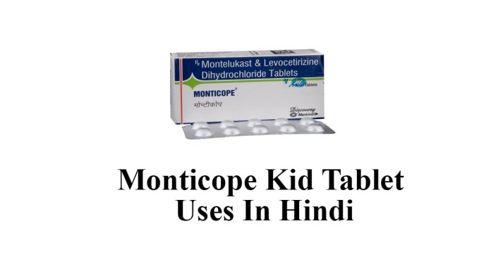 Monticope Kid Tablet Uses In Hindi