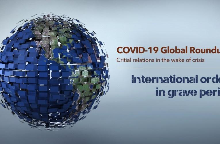 अन्तर्राष्ट्रीय संबंधों पर कोविड महामारी का प्रभाव (Impact of COVID Pandemic on International relations )
