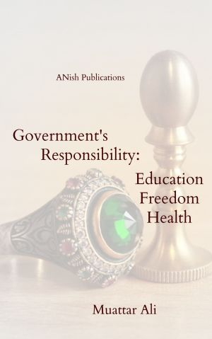 Governments responsibility_ freedom, health, and education