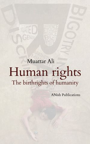 Human rights the birthrights of humanity