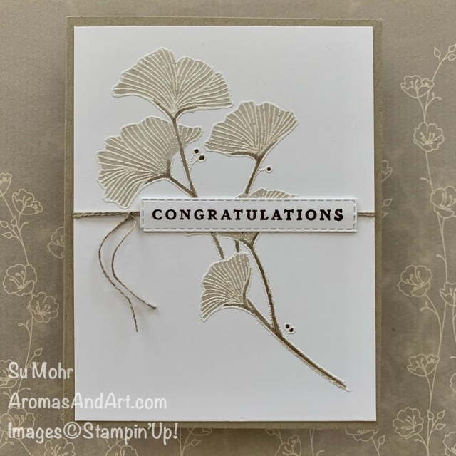 By Su Mohr for GDP; Click READ or VISIT to go to my blog for details! Featuring: Beautifully Braided Stamp Set, Last A Lifetime Stamp Set, Stitched Rectangles Dies, VersaMark; #heatembossing #beautifullybraided #lastalifetime #weddingcards #congratulationscards #congratscards #cardtechniques #weddings #handmadecards#handcrafted #diy #papercrafting #cardmaking #gingkoleaves